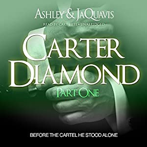 Carter Diamond: Before the Cartel He Stood Alone Audiobook