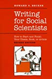 img - for Writing for Social Scientists: How to Start and Finish Your Thesis, Book, or Article: Second Edition (Chicago Guides to Writing, Editing, and Publishing) book / textbook / text book
