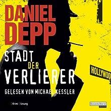 Stadt der Verlierer Hörbuch von Daniel Depp Gesprochen von: Michael Kessler