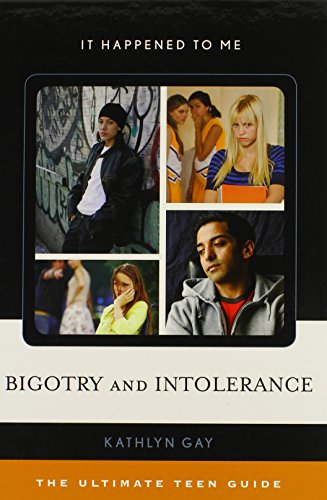 Bigotry and Intolerance: The Ultimate Teen Guide (It Happened to Me)