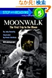 Moonwalk: The First Trip to the Moon (Step-Into-Reading, Step5)