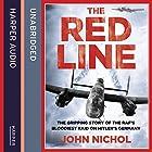 The Red Line: The Gripping Story of the RAF's Bloodiest Raid on Hitler's Germany Hörbuch von John Nichol Gesprochen von: Andrew Wincott