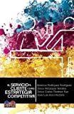 img - for El servicio al cliente como estrategia competitiva (Spanish Edition) book / textbook / text book