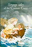 Strange Tales of the Cornish Coast (The Tor Mark series) William Bottrell