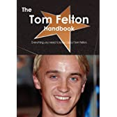 The Tom Felton Handbook: Everything You Need to Know About Tom Felton