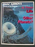 Is there life on other planets? (Isaac Asimov's library of the universe)