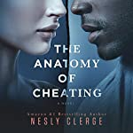 The Anatomy of Cheating: A Novel | Nesly Clerge