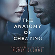 The Anatomy of Cheating: A Novel Audiobook by Nesly Clerge Narrated by Charley Ongel, Tor Thom