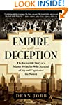 Empire of Deception: The Incredible S...