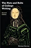 The Nuts and Bolts of College Writing (2nd Edition) 2nd (second) Edition by Michael Harvey published by Hackett Publishing Co. (2013)