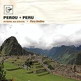 Peru Andino - Peru Hymn to the Sun Peru Andino