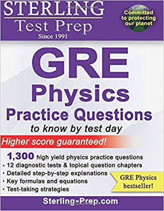 Sterling Test Prep GRE Physics Practice Questions: High Yield GRE Physics Questions with Detailed Explanations written by Sterling Test Prep