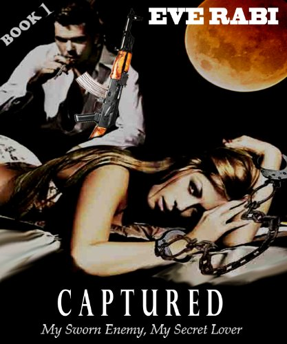 CAPTURED - My Sworn Enemy, My Secret Lover (book 1)