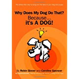 Why Does My Dog Do That?: Because It's A Dogby Robin Glover