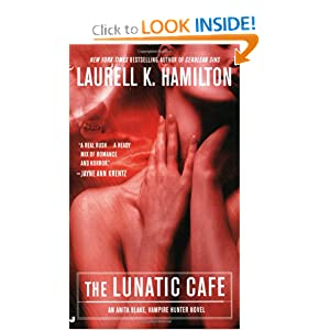 The Lunatic Cafe (Anita Blake, Vampire Hunter, Book 4) by Laurell K. Hamilton