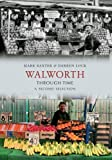 Walworth Through Time: A Second Selection