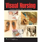 Visual Nursing: A Guide to Diseases, Skills, and Treatments ~ Springhouse