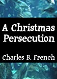 A Christmas Persecution (Crazy Christians and Large Frozen Fish)