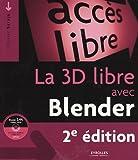 La 3D libre avec Blender (1Cédérom)