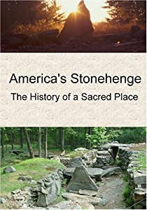 America's Stonehenge: The History of a Sacred Place