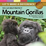 Let's Make a Difference: Protecting Mountain Gorillas (Save Coins for Causes)