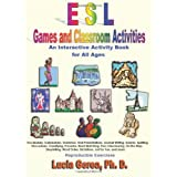 ESL Games and Classroom Activities: An Interactive Activity Book for All Agesby Lucia Gorea Ph.D.