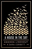 A House in the Sky: A Memoir by Lindhout, Amanda, Corbett, Sara (2013) Hardcover