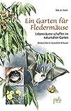 Ein Garten für Fledermäuse: Lebensräume schaffen im...