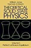 Theoretical Solid State Physics, Volume 1: Perfect Lattices in Equilibrium (Dover Books on Physics)