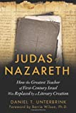 img - for Judas Of Nazareth: How the Greatest Teacher of First-Century Israel Was Replaced by a Literary Creation by Barrie Wilson (Foreword), Daniel T. Unterbrink (30-Apr-2014) Paperback book / textbook / text book