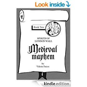 Medieval Mayhem - Book 2 in series 'Spirits of London Wall'