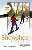 The Snowshoe Experience: A Beginner