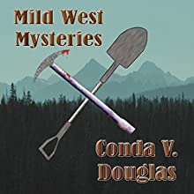 Mild West Mysteries: 13 Idaho Tales of Murder and Mayhem Audiobook by Conda Douglas Narrated by Conda V. Douglas