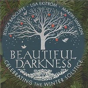 Beautiful Darkness: Celebrating the Winter Solstice