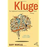 Kluge: The Haphazard Construction of the Human Mindby Gary Marcus