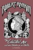 Robert Rankin The Educated Ape and Other Wonders of the Worlds: A Novel (Japanese Devil Fish Girl 3)