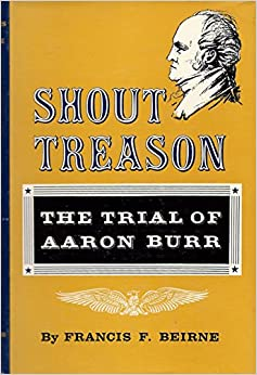 An evaluation of aaron burr treason trial