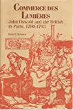 Commerce Des Lumieres: John Oswald and the British in Paris, 1790-1793 (0826206077) by Erdman, David V.