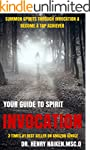 Your Guide To Spirit Invocation: Summ...