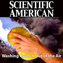 Scientific American: Washing Carbon Out of the Air (       UNABRIDGED) by Klaus S. Lackner Narrated by Mark Moran