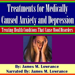 Treatments for Medically Caused Anxiety and Depression Audiobook