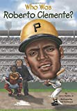 img - for Who Was Roberto Clemente? book / textbook / text book