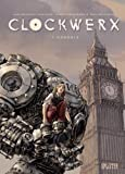 Clockwerx: Band 1. Genesis