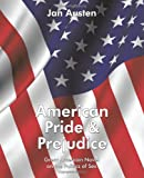 img - for American Pride & Prejudice: Great American Novel On The Politics Of Sex book / textbook / text book