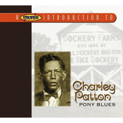 Proper Introduction to Charley Patton Pony Blues