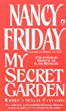 My Secret Garden: Women's Sexual Fantasies (0671019872) by Friday, Nancy