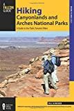 Hiking Canyonlands and Arches National Parks: A Guide To The Parks' Greatest Hikes (Regional Hiking Series)