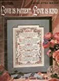 img - for Love Is Patient, Love Is Kind (Leisure Arts 2753) (counted cross stitch or needlepoint) book / textbook / text book
