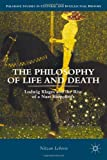 """Nitzan Lebovic, """"The Philosophy of Life and Death: Ludwig Klages and the Rise of a Nazi Biopolitics"""" (Palgrave, 2013)"""
