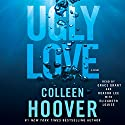 Ugly Love Audiobook by Colleen Hoover Narrated by Grace Grant, Deacon Lee